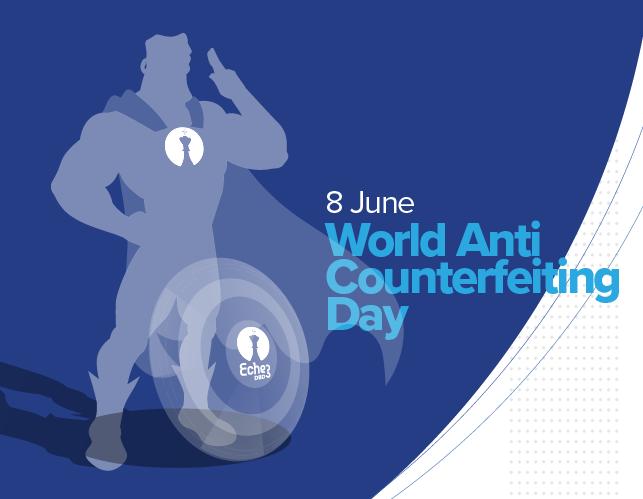 8 June World Anti-Counterfeiting Day